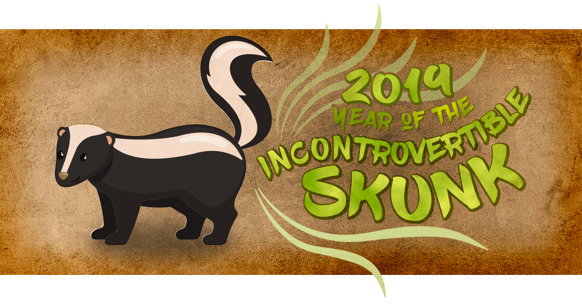 Year of the Incontrovertible Skunk