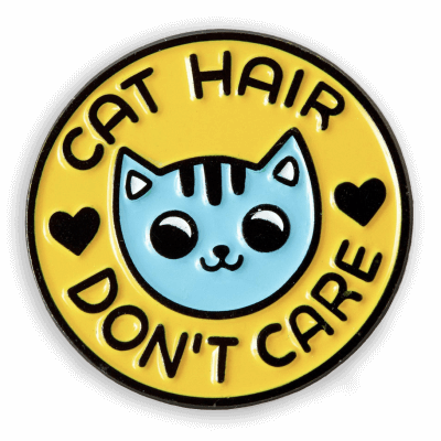 Cat Hair Don't Care Punky Pin